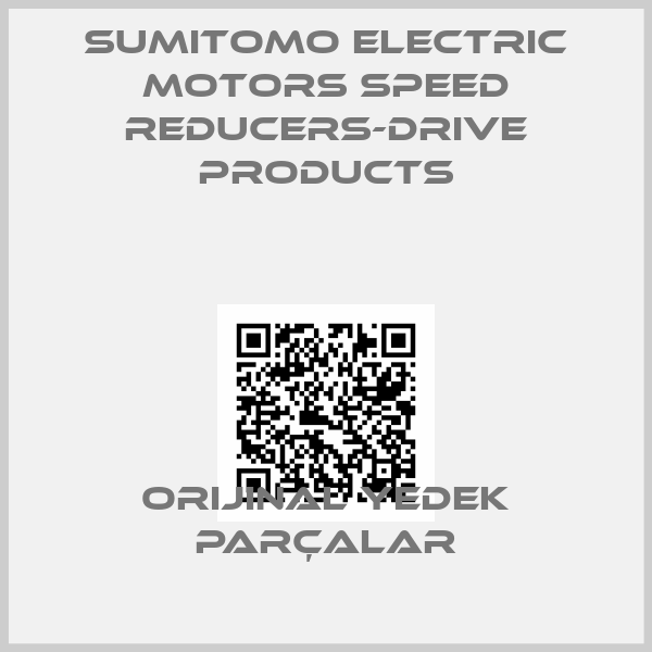 Sumitomo Electric Motors Speed Reducers-Drive Products