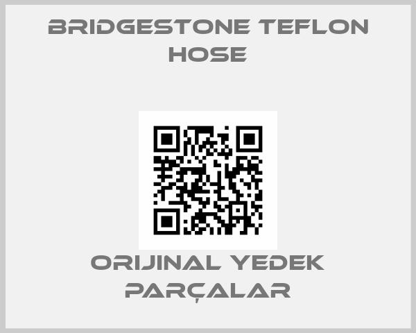 BRIDGESTONE TEFLON HOSE