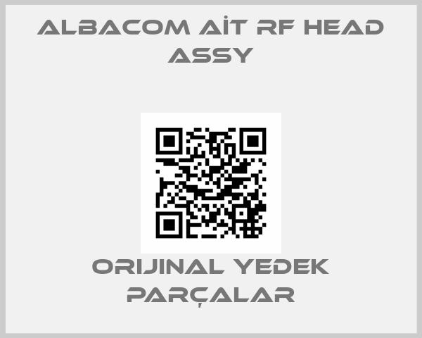 ALBACOM AİT RF HEAD ASSY